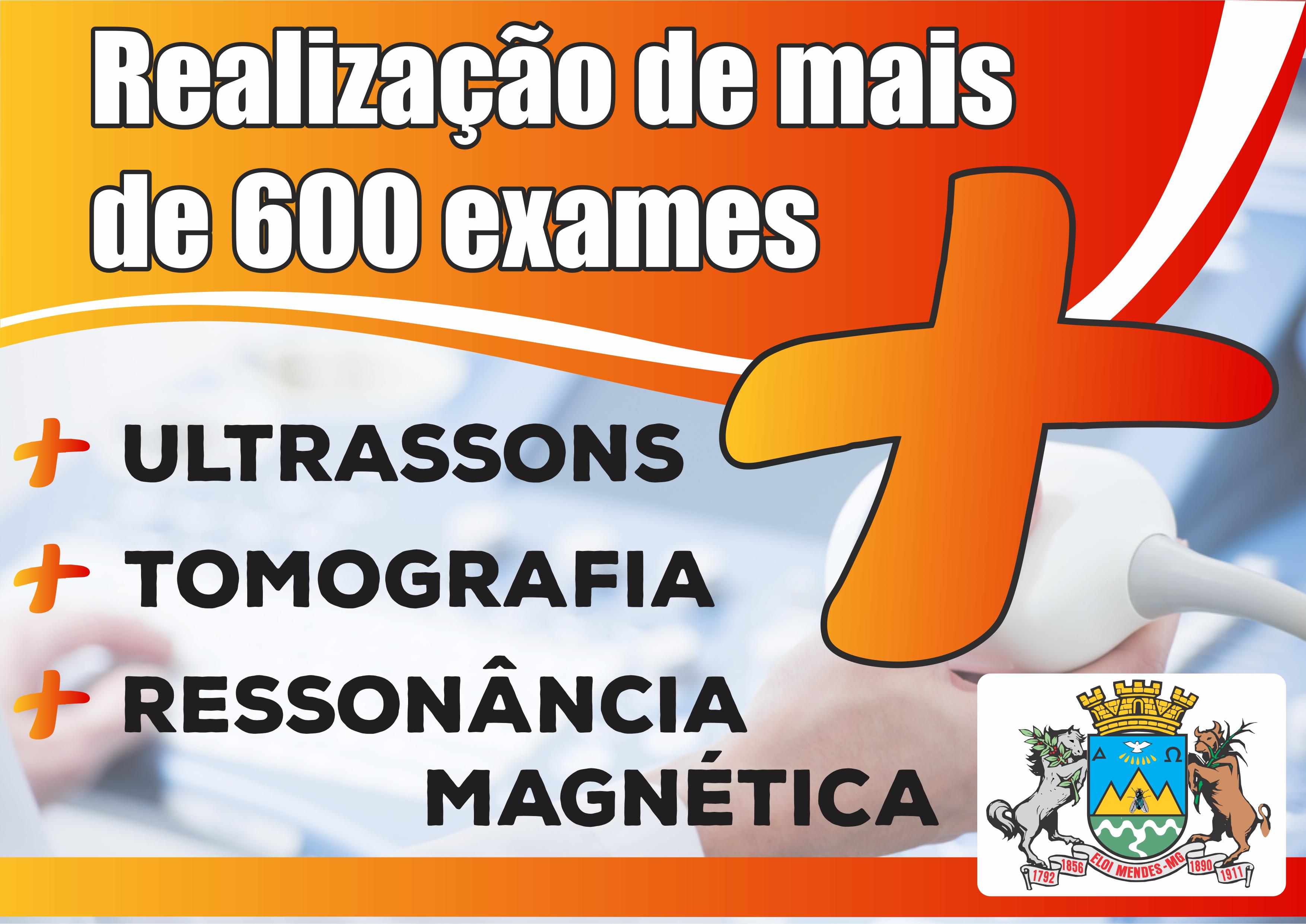 Realização de mais de 600 exames.